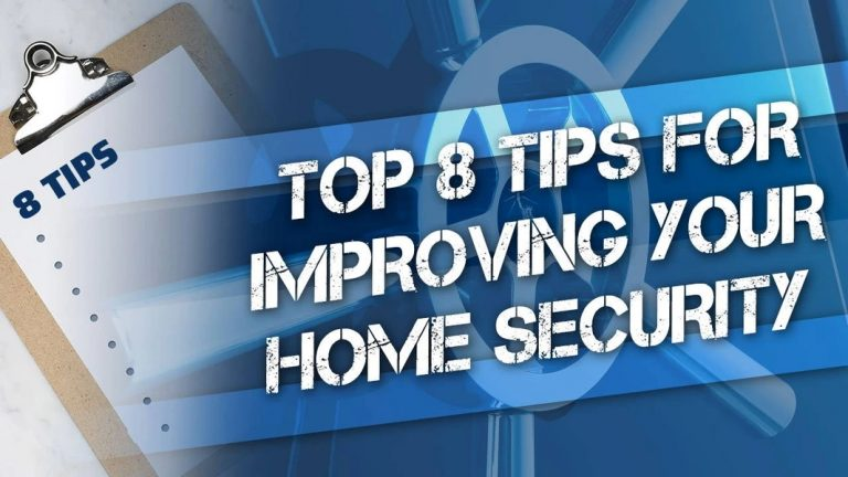 Tips for Improving Your Home Security